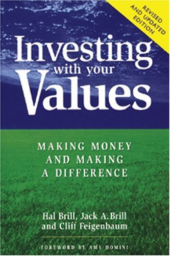 Investing with Your Values (Conscientious Commerce), Hal Brill; Jack A. Brill; Cliff Feigenbaum