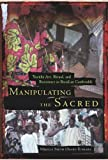 Manipulating the Sacred: Yorùbá Art, Ritual, and Resistance in Brazilian Candomblé (African American Life Series)