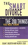 img - for The Smart Divorce: A Practical Guide to the 200 Things You Must Know book / textbook / text book