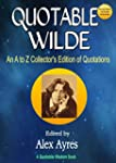 QUOTABLE WILDE: An A-Z Collector's Ed...