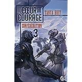 Confédération, Tome 3 : Au coeur du courage