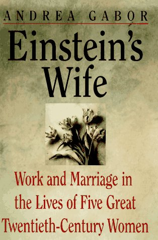 Einstein's Wife and Other Women of Genius, Gabor, Andrea