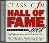 Classic FM Hall of Fame Volume Two 2008 - Highlights from the annual top 300 chart featuring this year's sensational number one as voted for by you (Hall of Fame Collection)