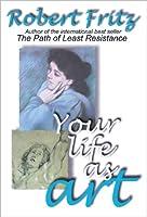 Your Life as Art (English Edition)
