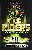 TimeRiders: Day of the Predator Alex Scarrow