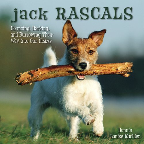 Jack Rascals: Bouncing, Barking, and Burrowing Their Way Into Our Hearts, Bonnie Louise Kuchler