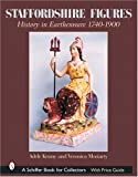 img - for Staffordshire Figures: History in Earthenware, 1740-1900 (A Schiffer Book for Collectors) book / textbook / text book