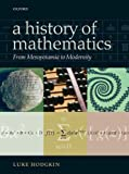 Luke Hodgkin A History of Mathematics: From Mesopotamia to Modernity