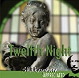 Twelfth Night: Shakespeare Appreciated