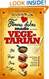 Vegetarian Cookbook: Famous Dishes Made VEGETARIAN!: Your Favorite Low-Fat Vegetarian Cooking Recipes, Quick & Easy (Low-Fat Vegetarian Cooking Recipe Book Book 1)