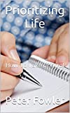 Prioritizing Life: How To Take Control