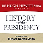 History of the Presidency |  The Hugh Hewitt Show