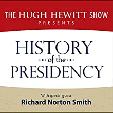 History of the Presidency (       UNABRIDGED) by The Hugh Hewitt Show Narrated by Hugh Hewitt