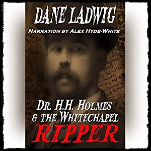 Dr. H.H. Holmes and The Whitechapel Ripper Audiobook