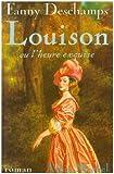 echange, troc Fanny Deschamps - Louison, ou, L'heure exquise