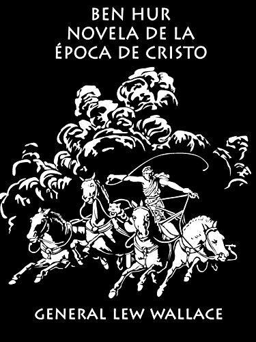 Ben - Hur: Una novela de la época de Cristo (ilustrada y comentada) (Clásicos épicos nº 1)