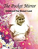 img - for The Pocket Mirror: Childhood -- The Distant Land by Virginia Florey (2014-09-02) book / textbook / text book