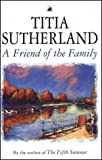 Titia Sutherland A Friend of the Family
