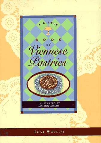 Little Book of Viennese Pastries (Little Cookbook Series) by Jeni Wright