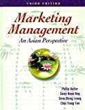 Marketing Management: An Asian Perspective (3rd Edition) (0131066250) by Philip Kotler