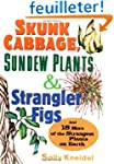 Skunk Cabbage, Sundew Plants, and Str...