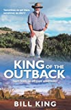 King of the Outback: Tales from an Off-Road Adventurer (1742376959) by King, Bill