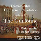 The French Revolution, Volume 3: The Guillotine