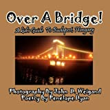 img - for Over A Bridge! A Kid's Guide To Budapest, Hungary book / textbook / text book