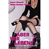 """Aber... wir leben!: Die intimen SMS zweier Frauenvon """"Anna Heesch"""""""