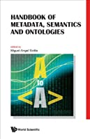 Handbook of Metadata, Semantics and Ontologies Front Cover