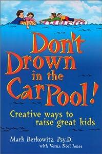 Don't Drown in the Carpool: Mark Berkowitz: 9780967408316: Amazon.com