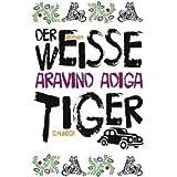 """Der wei�e Tiger: Romanvon """"Aravind Adiga"""""""