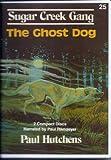 The Ghost Dog (Sugar Creek Gang, 25)