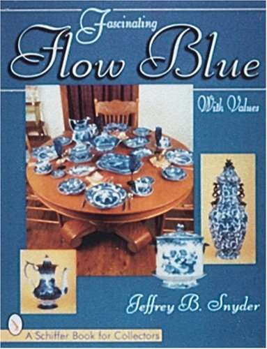 Fascinating Flow Blue (A Schiffer Book for Collectors)