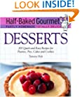 Half-Baked Gourmet: Desserts (Half-Baked Gourmet: Partly Homemade Totally Delicious)