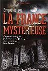 Enquêtes sur la France mystérieuse par Galley