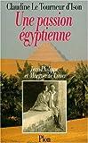 echange, troc Claudine Le Tourneur d'Ison - Une passion égyptienne