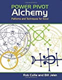 PowerPivot Alchemy: Patterns and Techniques for Excel (1615470212) by Jelen, Bill