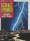 SCI EXPLORER WEATHER & CLIMATE SE FIRST EDITION 2000C (Prentice Hall science explorer)