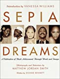 img - for Sepia Dreams: A Celebration of Black Achievement Through Words and Images book / textbook / text book