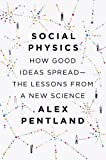 img - for Social Physics: How Good Ideas Spread-The Lessons from a New Science book / textbook / text book