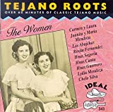 Tejano Roots: The Women (1946-1970)
