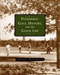 Pinehurst: Golf, History, and the Goo...