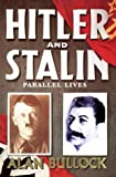 Hitler and Stalin: Parallel Lives (0006861989) by Bullock, Alan