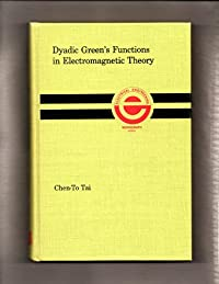 Dyadic Green's functions in electromagnetic theory (The Intext monograph series in electrical engineering) download ebook