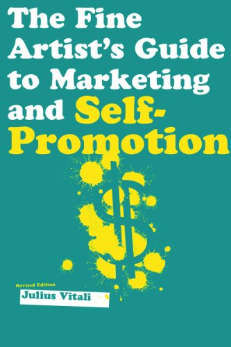 The Fine Artist's Guide to Marketing and Self-promotion