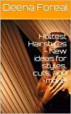 img - for Hottest Hairstyles - New ideas for styles, cuts, and more! book / textbook / text book
