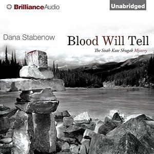 Blood Will Tell: A Kate Shugak Novel, Book 6 | [Dana Stabenow]