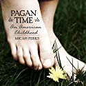 Pagan Time: An American Childhood Audiobook by Micah Perks Narrated by Emily Rankin