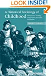 A Historical Sociology of Childhood:...